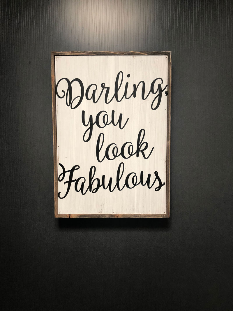 Darling, you look fabulous